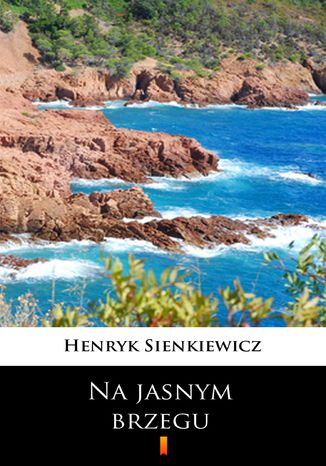 Okładka książki Na jasnym brzegu