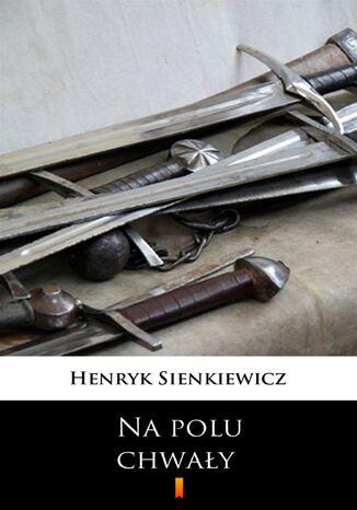 Okładka książki/ebooka Na polu chwały