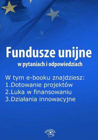 Fundusze unijne w pytaniach i odpowiedziach, wydanie marzec 2016 r