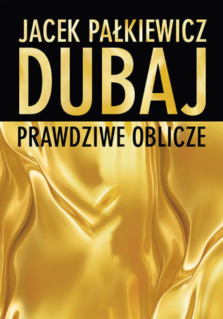 Okładka książki Dubaj. Prawdziwe oblicze