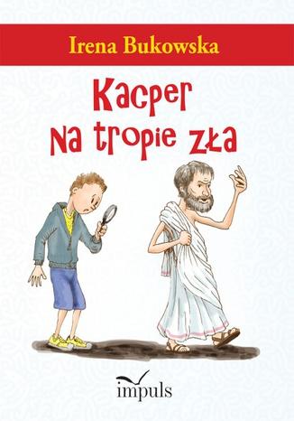 Okładka książki Kacper na tropie zła