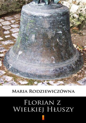 Okładka książki Florian z Wielkiej Hłuszy