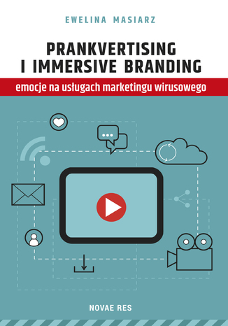 Okładka książki/ebooka Prankvertising i immersive branding - emocje na usługach marketingu wirusowego