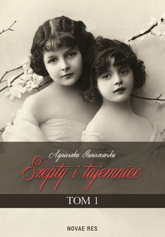 Okładka książki Szepty i tajemnice. Tom I