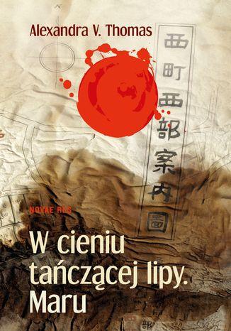 Okładka książki W cieniu tańczącej lipy. Maru
