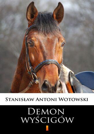 Okładka książki/ebooka Demon wyścigów. Powieść sensacyjna