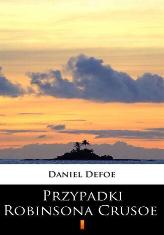 Okładka książki/ebooka Przypadki Robinsona Crusoe