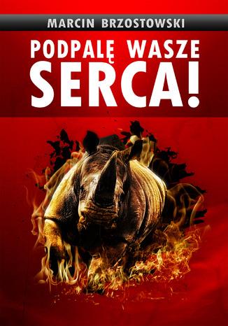 Okładka książki Podpalę wasze serca!