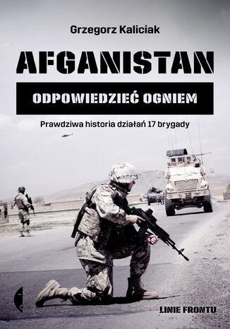 Okładka książki/ebooka Afganistan. Odpowiedzieć ogniem