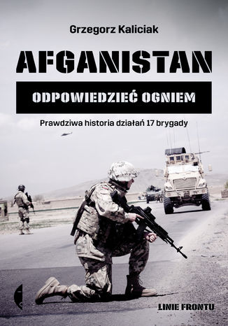 Okładka książki Afganistan. Odpowiedzieć ogniem