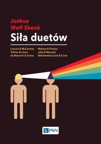 Okładka książki/ebooka Siła duetów. Jak relacje rozbudzają kreatywność