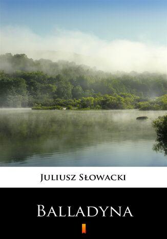 Okładka książki/ebooka Balladyna. Tragedia w pięciu aktach