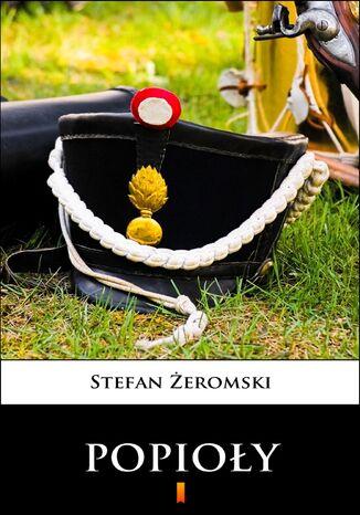 Okładka książki/ebooka Popioły. Powieść z końca XVIII i początku XIX wieku