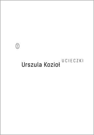 Okładka książki Ucieczki