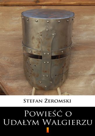 Okładka książki/ebooka Powieść o Udałym Walgierzu