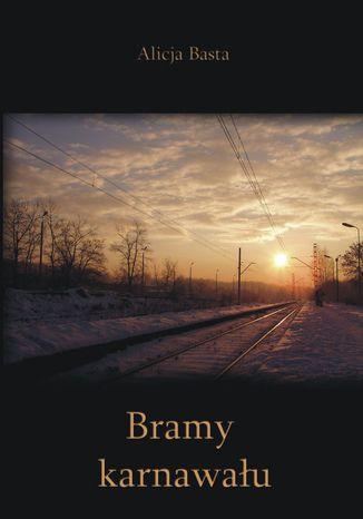 Okładka książki Bramy karnawału