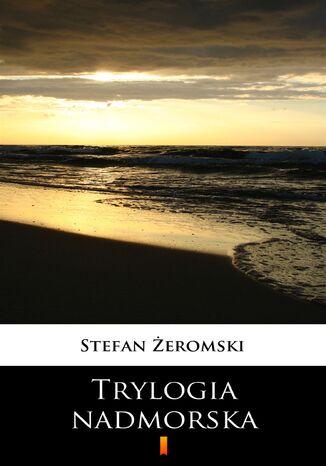 Okładka książki Trylogia nadmorska
