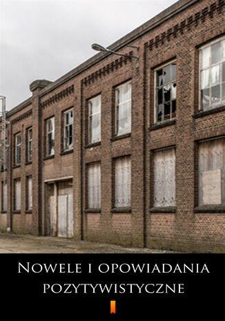 Okładka książki Nowele i opowiadania pozytywistyczne. Wybór