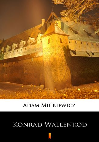 Okładka książki/ebooka Konrad Wallenrod. Powieść historyczna z dziejów litewskich i pruskich