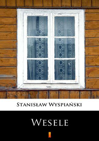 Okładka książki/ebooka Wesele. Dramat w trzech aktach