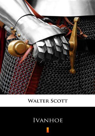 Okładka książki Ivanhoe. A Romance