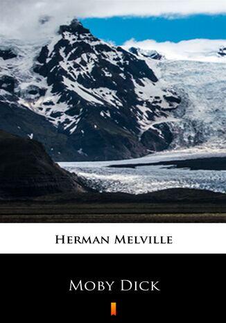 Okładka książki Moby Dick. or The Whale