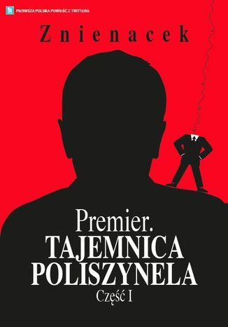 Okładka książki Premier. Tajemnica Poliszynela. Część 1