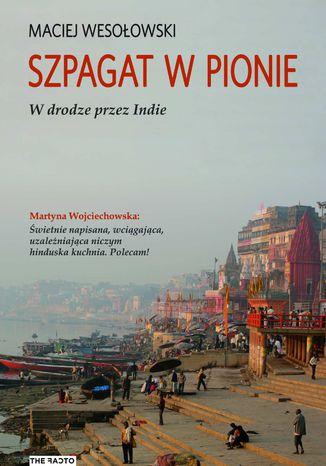 Okładka książki/ebooka Szpagat w pionie. W drodze przez Indie