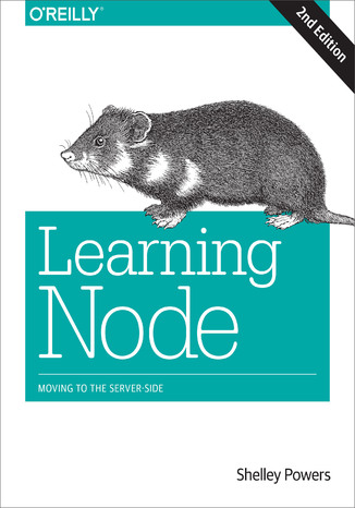 Learning Node. Moving to the Server-Side. 2nd Edition
