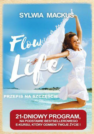 Okładka książki Flow Life - przepis na szczęście