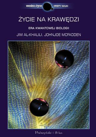 Okładka książki Życie na krawędzi. Rea kwantowej biologii