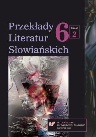 Okładka książki 'Przekłady Literatur Słowiańskich' 2015. T. 6. Cz. 2: Bibliografia przekładów literatur słowiańskich (2014)