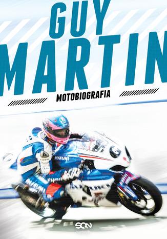 Okładka książki Guy Martin. Motobiografia