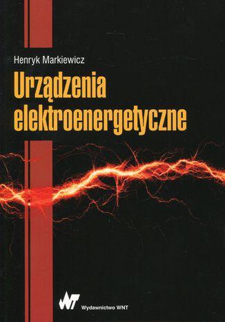 Okładka książki Urządzenia elektroenergetyczne