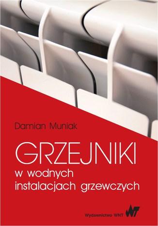 Okładka książki Grzejniki w wodnych instalacjach grzewczych