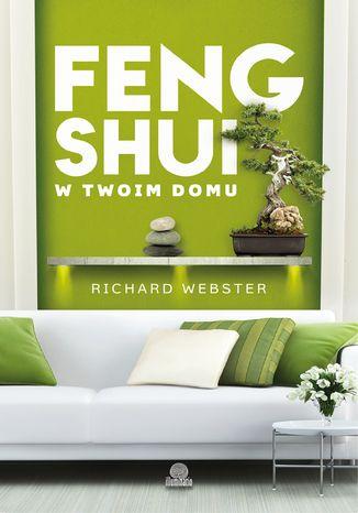 Okładka książki/ebooka Feng shui w twoim domu