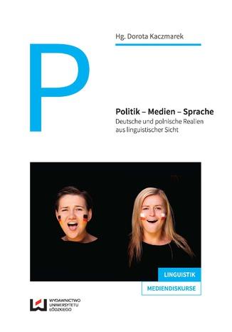 Okładka książki Politik - Medien - Sprache. Deutsche und polnische Realien aus linguistischer Sicht
