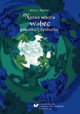 Okładka książki Nazwa własna wobec gatunku i dyskursu