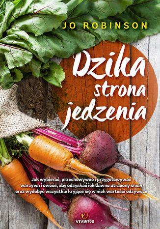 Okładka książki/ebooka Dzika strona jedzenia