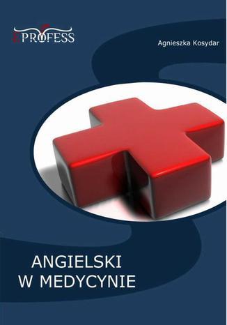 Okładka książki/ebooka Angielski w Medycynie