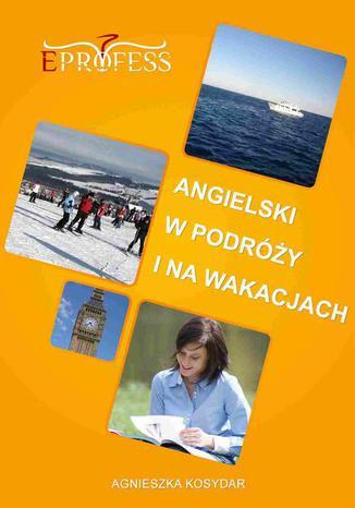 Okładka książki/ebooka Angielski w Podróży i na Wakacjach