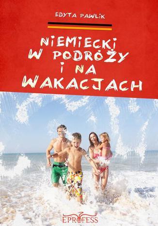 Okładka książki/ebooka Niemiecki w Podróży i na Wakacjach