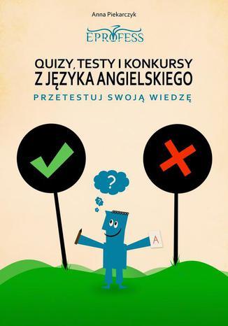 Okładka książki Quizy, Testy i Konkursy z Języka Angielskiego