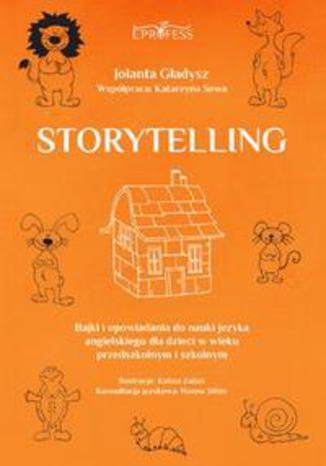 Okładka książki/ebooka Storytelling. Bajki i opowiadania do nauki języka angielskiego dla dzieci w wieku przedszkolnym i szkolnym
