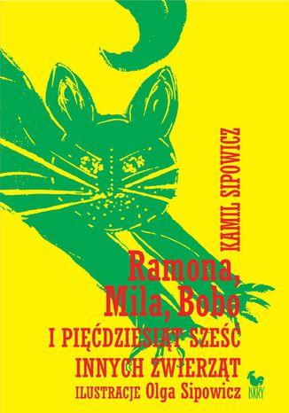 Okładka książki/ebooka Ramona, Mila, Bobo i pięćdziesiąt sześć innych zwierząt