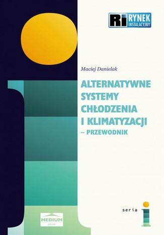 Okładka książki Alternatywne systemy chłodzenia i klimatyzacji - przewodnik