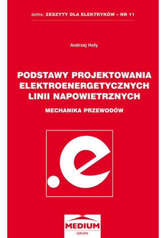 Okładka książki Podstawy projektowania elektroenergetycznych linii napowietrznych
