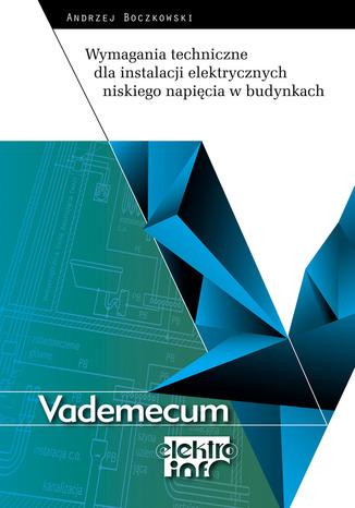 Okładka książki Wymagania techniczne dla instalacji elektrycznych niskiego napięcia w budynkach wyd.2