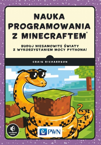 Okładka książki/ebooka Nauka programowania z Minecraftem. Buduj niesamowite światy z wykorzystaniem mocy Pythona!
