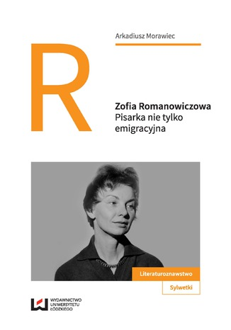 Okładka książki Zofia Romanowiczowa. Pisarka nie tylko emigracyjna